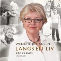 """""""Langs eit liv"""" av Wenche Johanne Johansen"""