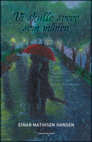 """Vi skulle sveve som månen"" av Einar Hansen"